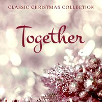 Classic Christmas Collection: Together, Vol. 5 — сборник