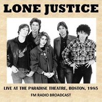 Live at the Paradise Theatre, Boston, 1985 (Fm Radio Broadcast) — Lone Justice