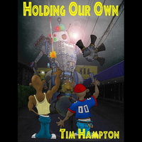 Holding Our Own — Tim Hampton