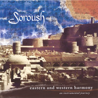 Eastern and Western Harmony — Soroush
