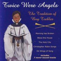 Twice Were Angels: Tradition of Boy Trebles II — сборник
