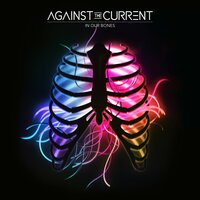 In Our Bones — Against the Current