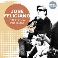 California Dreaming — Jose Feliciano