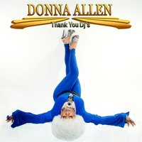 Thank You DJ's — Donna Allen