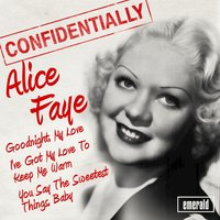 Confidentially — Alice Faye