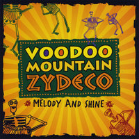 Melody and Shine — Voodoo Mountain Zydeco