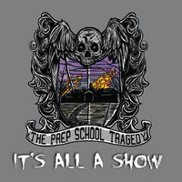 It's All a Show — The Prep School Tragedy