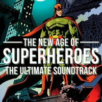 The New Age of Superheroes — Movie Sounds Unlimited