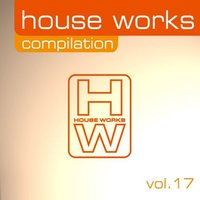 House Works Compilation, Vol. 17 — сборник