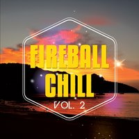 Fireball Chill, Vol. 2 — сборник