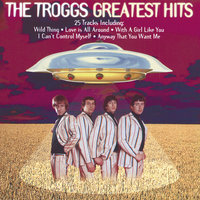 Greatest Hits — The Troggs