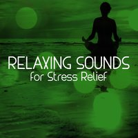 Relaxing Sounds for Stress Relief — Stress Relief