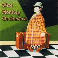It's Alive! — Wise Monkey Orchestra