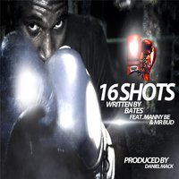 16 Shots (feat. Manny Be & Mr Bud) — Bates