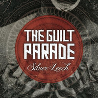 Silver Leech — The Guilt Parade