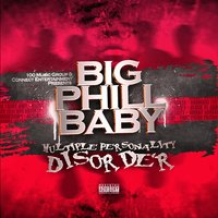 Multiple Personality Disorder — Big Phill Baby