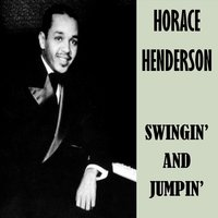Swingin' and Jumpin' — Horace Henderson