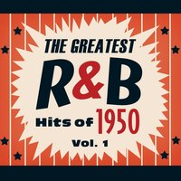 The Greatest R&B Hits of 1950, Vol. 1 — сборник