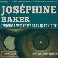 I Wonder Where My Baby is Tonight — Joséphine Baker