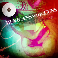 Nuts and Bongos — Mexicans with Guns
