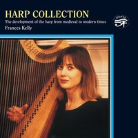 Harp Collection on Historic Instruments — John Parry, Ludwig Senfl, Giovanni Maria Trabaci, Ascanio Mayone, Edward Jones, Габриэль Форе, Луи Шпор