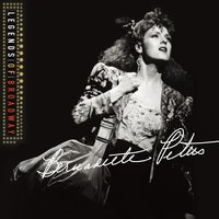 Legends of Broadway: Bernadette Peters — Bernadette Peters