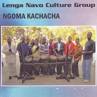 Ngoma Kachacha — Lenga Navo Culture Group