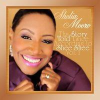 Tha Story Told Twice According to Shee Shee Vol. 1 — Shelia Moore