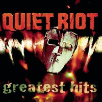 QUIET RIOT - GREATEST HITS — Quiet Riot