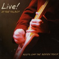Roots Off The Beaten Track - Live At The Talbot — сборник
