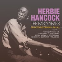 The Early Years: Selected Recordings 1961-62 — Herbie Hancock