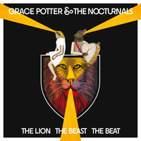 The Lion The Beast The Beat — Grace Potter and the Nocturnals