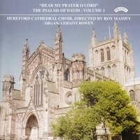 "Psalms of David Vol 1: ""Hear My Prayer O Lord"" — Hereford Cathedral Choir