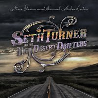 Nine Years and Several Miles Later — Seth Turner and the High Desert Drifters
