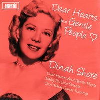 Dear Hearts and Gentle People — Dinah Shore