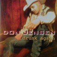 Drunk Again — Don Jensen
