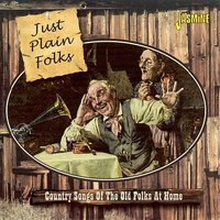 Just Plain Folks: Country Songs of the Old Folks at Home — сборник