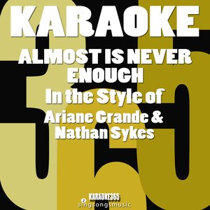 Karaoke 365 - Almost Is Never Enough (In the Style of Ariana Grande & Nathan Sykes)
