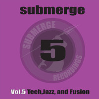 Submerge 5 Tech, Jazz and Fusion — сборник