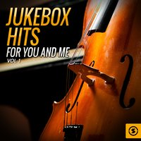 Jukebox Hits for You and Me, Vol. 1 — сборник