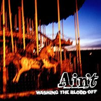 Washing the Blood Off — Ain't