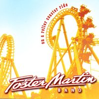 On a Roller Coaster Ride — Foster Martin Band