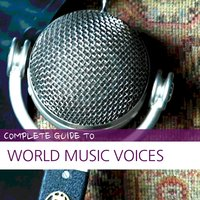 Complete Guide to World Music Voices — сборник