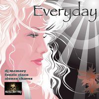 Everyday — DJ Memory, Fonzie Ciaco, Alonso Chavez