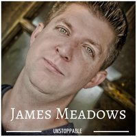 Unstoppable — James Meadows