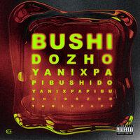 BUSHIDO ZHO, Yanix - PAPI