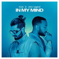 Alok, John Legend - In My Mind