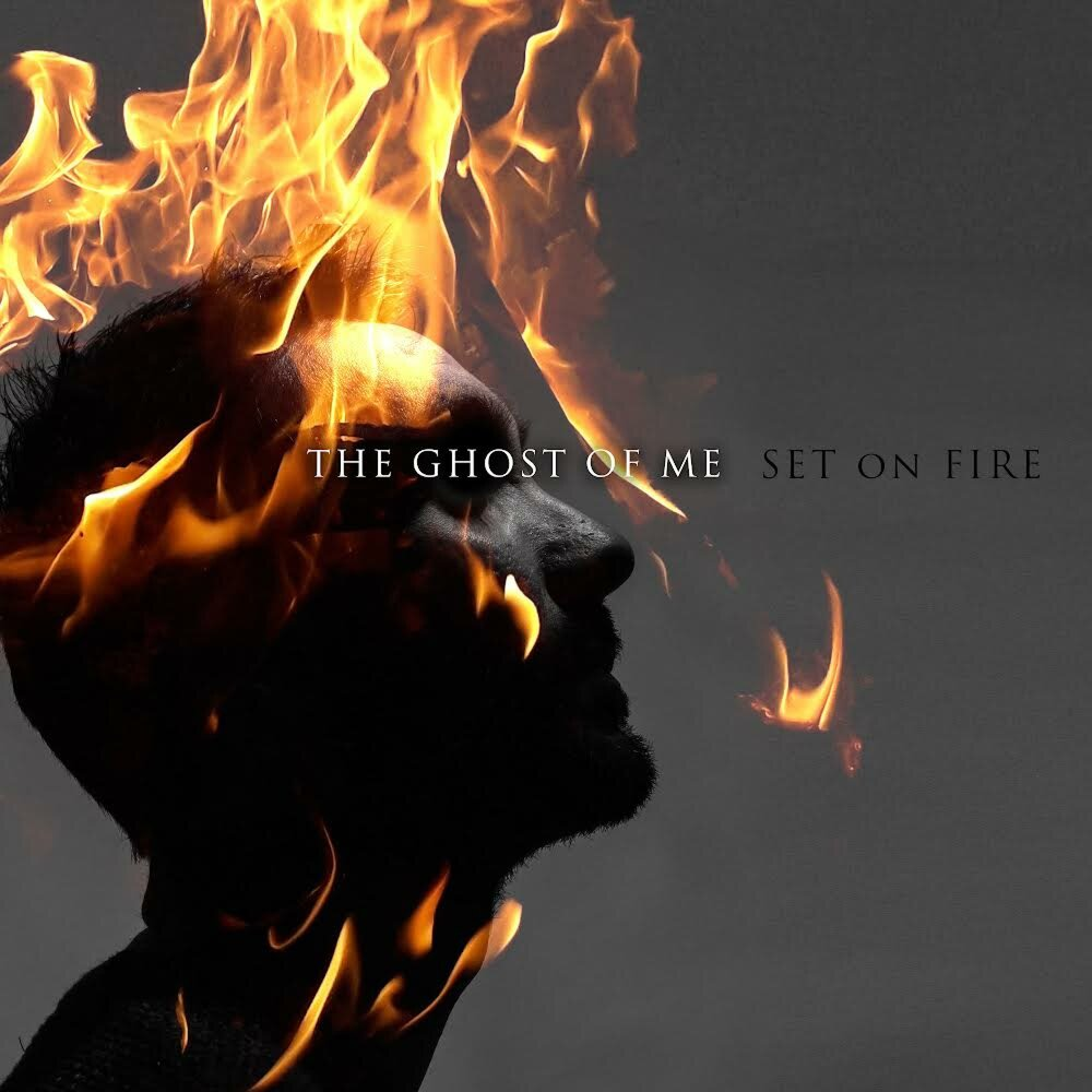 The Ghost of Me - Set On Fire [Single] (2021)