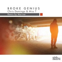 Broke Genius — Chris Domingo, Miss T