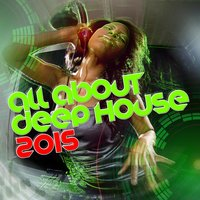 All About Deep House 2015 — Pop Tracks, Dance DJ, Dance Party Dj Club, Dance DJ|Dance Party Dj Club|Pop Tracks